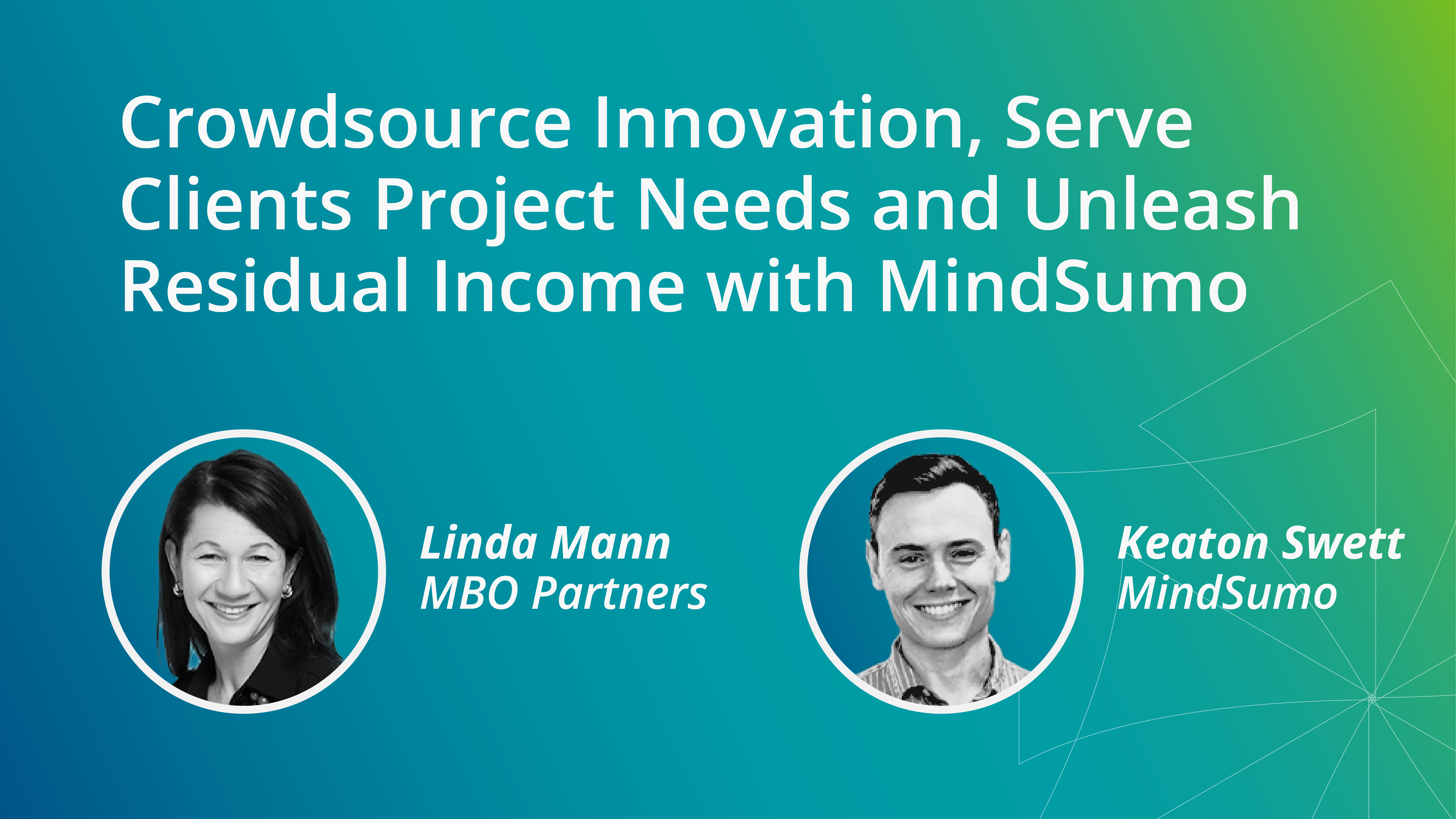 Webinar Recap: Crowdsource Innovation, Serve Clients Project Needs and Unleash Residual Income with MindSumo