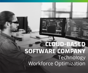 Leading Cloud-Based Software Company Takes Workforce Optimization to the Next Level