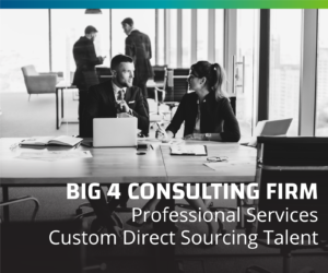 Big 4 Consulting Firm Develops Custom Direct Sourcing Talent Marketplace