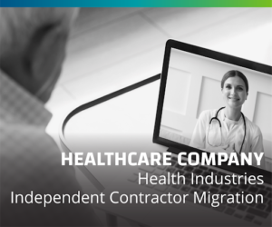 Managed Healthcare Company Streamlines Independent Contractor Migration for New Acquisitions