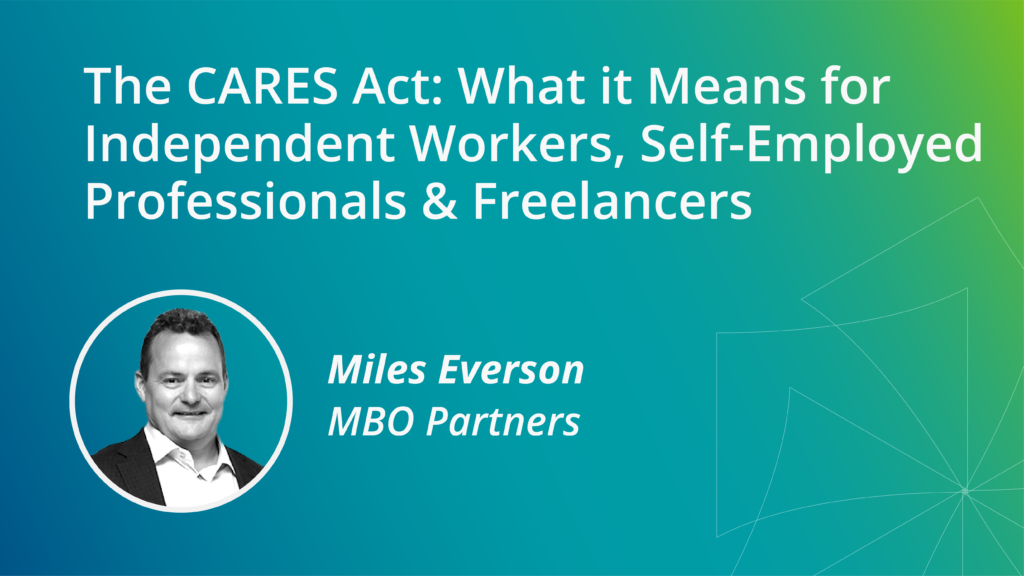 What the CARES Act Means for Independent Workers, Self-Employed Professionals & Freelancers