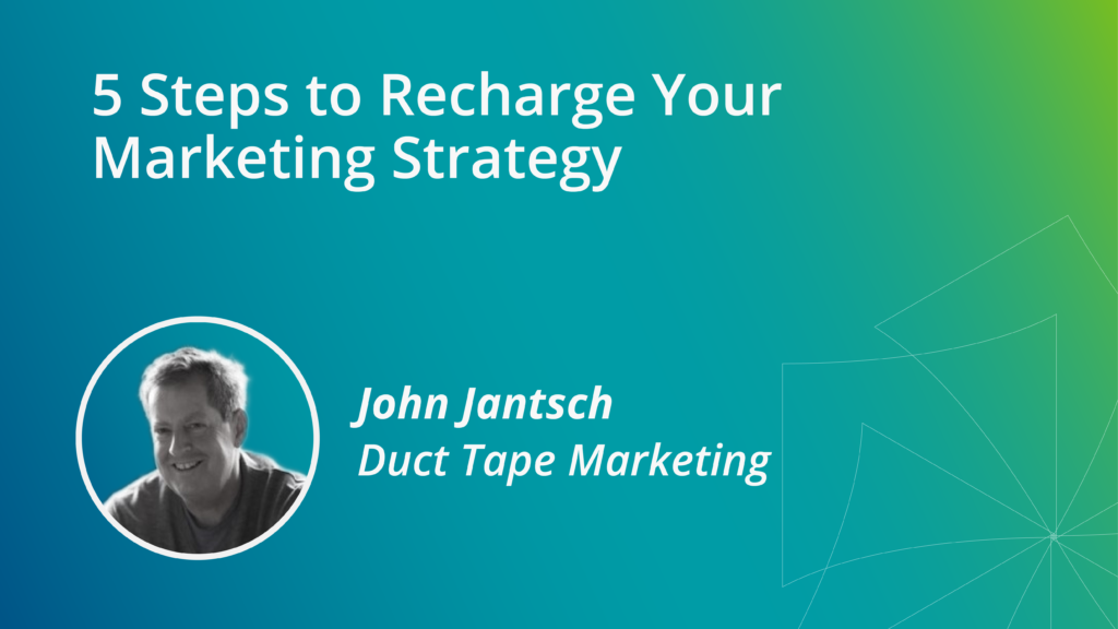 5 Steps to Recharge Your Marketing Strategy