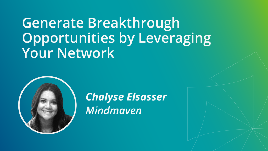 Generate Breakthrough Opportunities by Leveraging Your Network