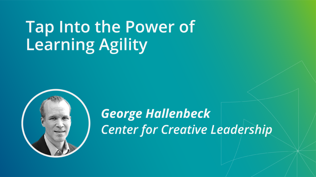 Tap Into the Power of Learning Agility