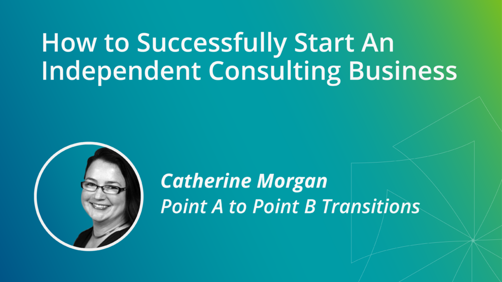 How to Successfully Start An Independent Consulting Business