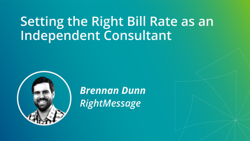 Setting the Right Bill Rate as an Independent Consultant